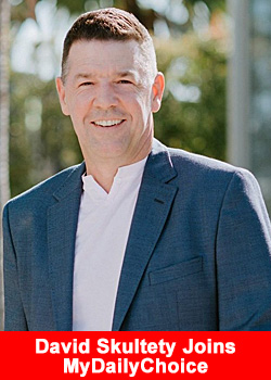 Top Industry Leader David Skultety Joins MyDailyChoice