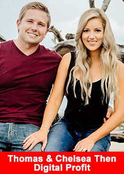 Post image for Thomas & Chelsea Then — Powerhouse Couple Joins Digital Profit