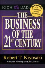 The Business of the 21st Century - Robert Kyosaki
