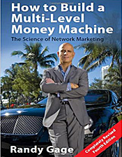 How to Build a Multi Level Money Machine - Randy Gage