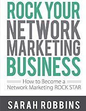 Rock Your Network Marketing Business - Sarah Robbins