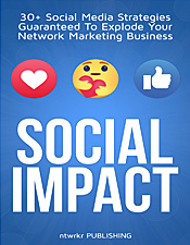 Social Impact For Network Marketing - Ray Higdon and others