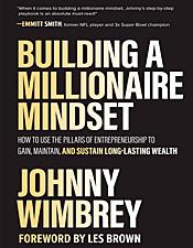 Building a Millionaire Mindset - Johnny Wimbrey