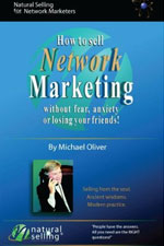 How To Sell Network Marketing Without Fear, Anxiety Or Losing Your Friends - Michael Oliver