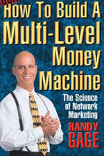 How to Build a Multi Level Money Machine   Randy Gage The Best Network Marketing Books 2011