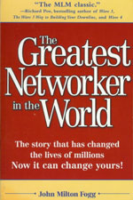 The Greatest Networkers In The World - John Milton Fogg
