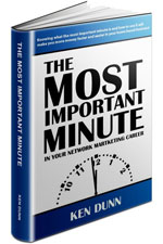 The Most Important Minute In Your Network Marketing Career - Ken Dunn